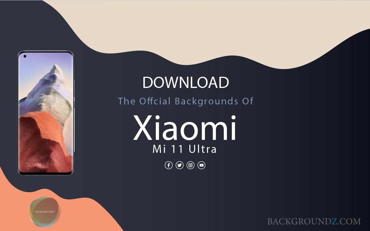 Best Official Xiaomi Mi 11 Ultra Backgrounds