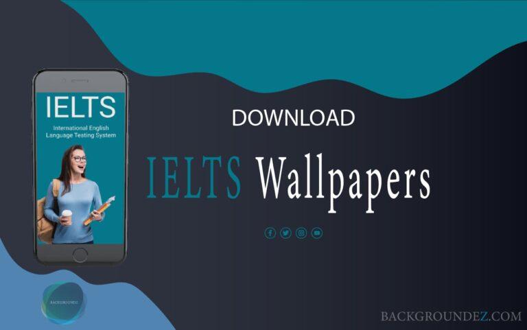 IELTS Wallpapers For Phones